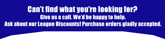 League discounts available. Call us for help
